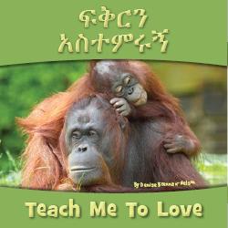 Teach Me to Love -Amharic