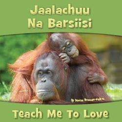 Teach Me to Love - Oromo